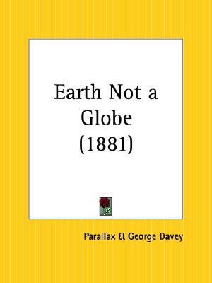 Zetetic Astronomy: Earth Not a Globe Parallax