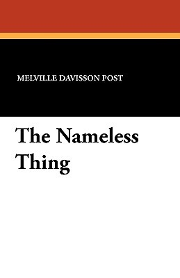 The Nameless Thing  by  Melville Davisson Post