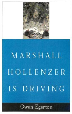 Marshall Hollenzer is Driving  by  Owen Egerton