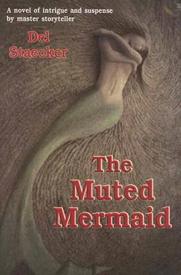 The Muted Mermaid Del Staecker