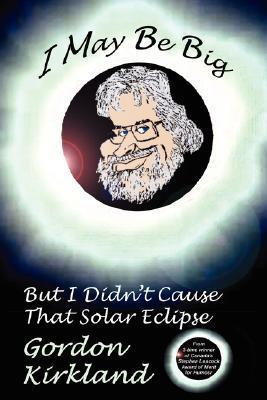 I May Be Big But I Didnt Cause That Solar Eclipse Gordon Kirkland