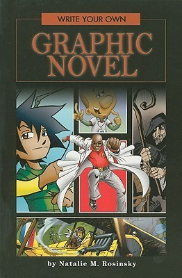 Write Your Own Graphic Novel  by  Natalie M. Rosinsky