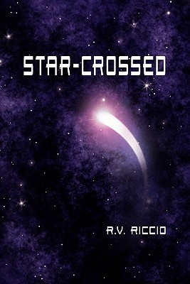 Star-Crossed  by  R. Vincent Riccio