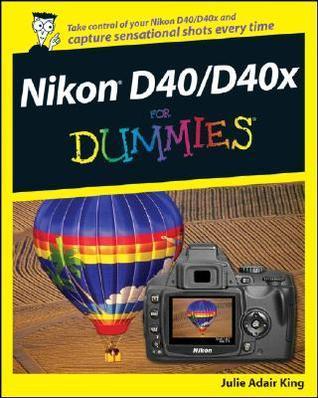 Nikon D40/D40x For Dummies  by  Julie Adair King