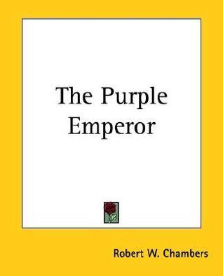 The Purple Emperor Robert W. Chambers