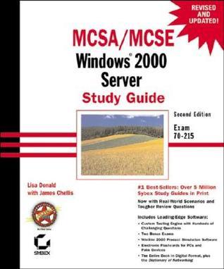 MCSA/MCSE Windows 2000 Server Study Guide: Exam 70-215 [With CDROM]  by  Lisa Donald