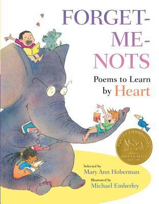 Forget-Me-Nots: Poems to Learn Heart by Mary Ann Hoberman