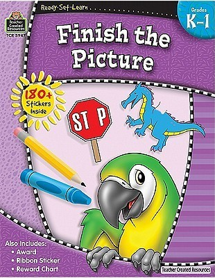 Ready-Set-Learn: Finish the Picture Grd K-1  by  Teacher Created Resources Staff