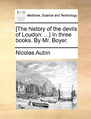 [The History of the Devils of Loudon: ] in Three Books. Mr. Boyer by Nicolas Aubin