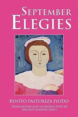 September Elegies  by  Benito Pastoriza Iyodo