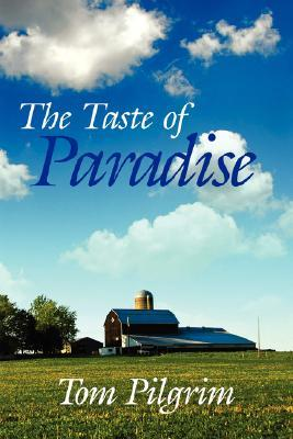The Taste of Paradise  by  Tom Pilgrim