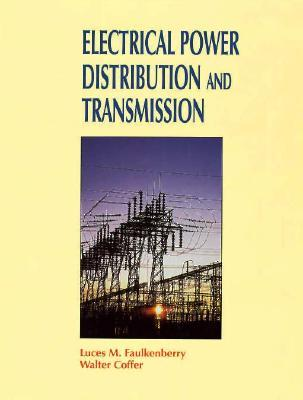 Electrical Power Distribution and Transmission Luces M. Faulkenberry