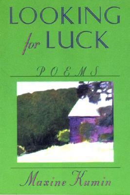 Looking for Luck: Poems Maxine Kumin