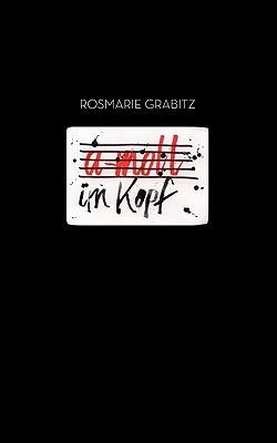 a-moll im Kopf: Last und Leid der Migräne Rosmarie Grabitz