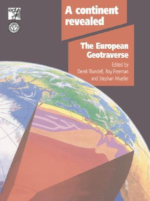A Continent Revealed: The European Geotraverse, Structure and Dynamic Evolution  by  Derek Blundell