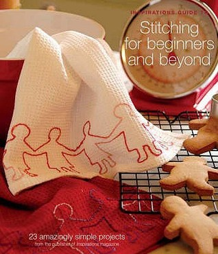 Stitching For Beginners And Beyond  by  Anna Scott