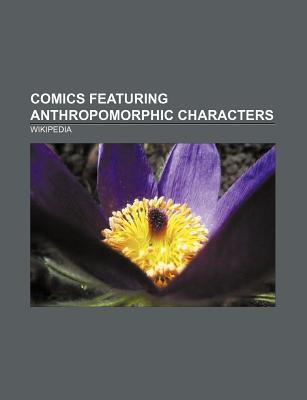 Comics Featuring Anthropomorphic Characters: Peanuts, Dilbert, Sam & Max, Garfield, the Ren & Stimpy Show, Uncle Scrooge, Mutts, Bloom County Source Wikipedia