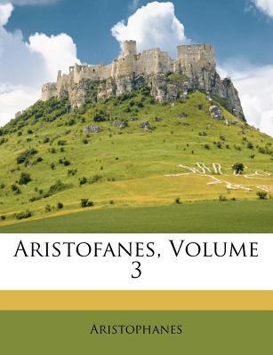 Aristofanes, Vol 3  by  Aristophanes