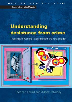 Criminal Careers in Transition: The Social Context of Desistance from Crime  by  Stephen Farrall
