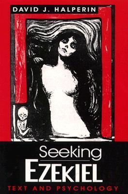 Seeking Ezekiel - Ppr. David J. Halperin