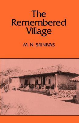 The Remembered Village Mysore Narasimhachar Srinivas