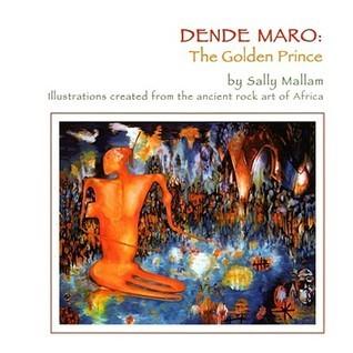 Dende Maro: The Golden Prince  by  Sally Mallam