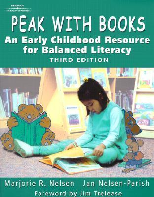 Peak with Books: An Early Childhood Resource for Balanced Literacy  by  Marjorie R. Nelsen