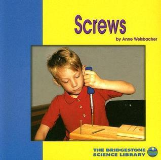Screws  by  Anne Welsbacher