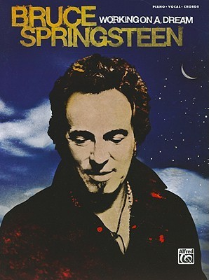 Working on a Dream: Piano/Vocal/Chords Bruce Springsteen