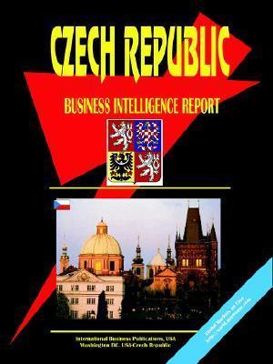 Czech Republic Business Intelligence Report USA International Business Publications