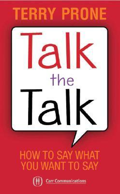 Talk the Talk  by  Terry Prone