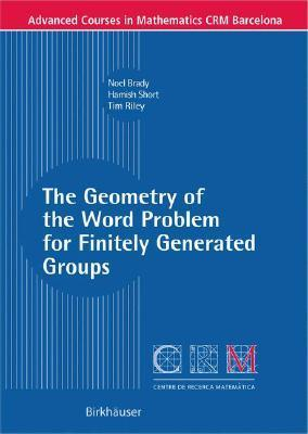 The Geometry Of The Word Problem For Finitely Generated Groups Noel Brady