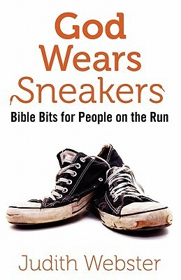 God Wears Sneakers: Bible Bits for People on the Run JUDITH WEBSTER