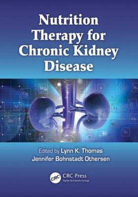 Nutrition Therapy for Chronic Kidney Disease  by  Lynn K. Thomas
