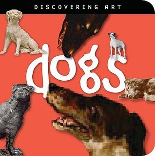 Discovering Art: Dogs John        Harris