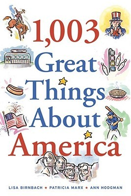 1,003 Great Things About America  by  Lisa Birnbach