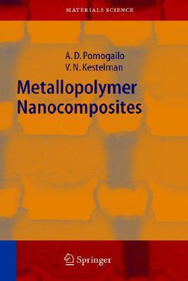 Metallopolymer Nanocomposites (Springer Series In Materials Science)  by  Anatolii D. Pomogailo