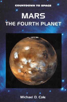 Mars: The Fourth Planet  by  Michael D. Cole