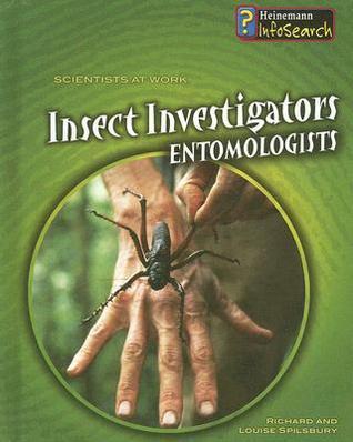 Insect Investigators: Entomologists  by  Richard Spilsbury