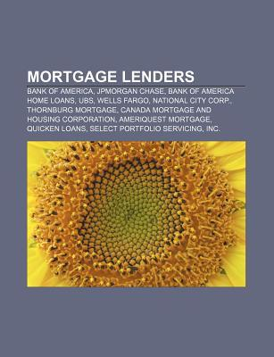 Mortgage Lenders: Bank of America, Jpmorgan Chase, Bank of America Home Loans, UBS, Wells Fargo, National City Corp., Thornburg Mortgage Source Wikipedia