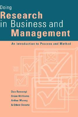 Doing Research in Business and Management: An Introduction to Process and Method  by  Dan Remenyi
