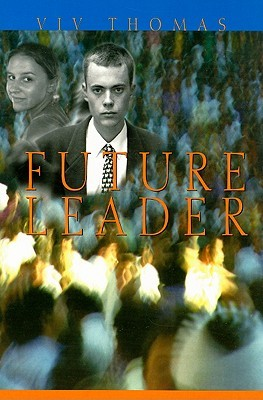 Future Leader: Spirituality, Mentors, Context and Style for Leaders of the Future Viv Thomas