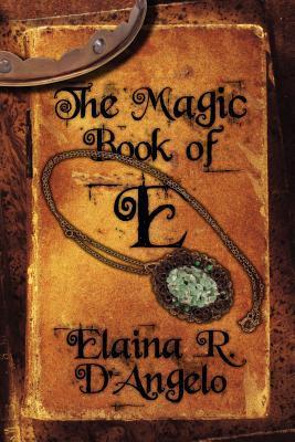 The Magic Book of E Elaina Dangelo
