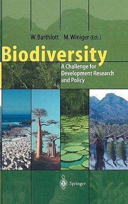 Biodiversity: A Challenge for Development Research and Policy  by  Barthlott