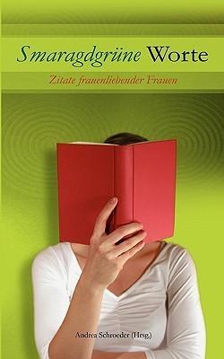 Smaragdgr Ne Worte  by  Andrea Schroeder