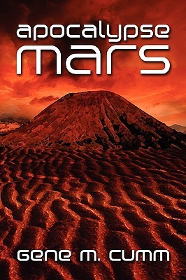 Apocalypse Mars  by  Gene M. Cumm