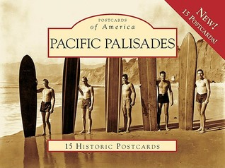 Pacific Palisades: 15 Historic Postcards Jan Loomis