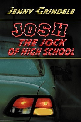 Josh, the Jock of High School  by  Jenny Grindele