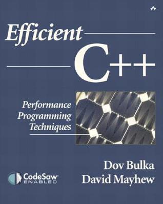 Efficient C++: Performance Programming Techniques  by  Dov Bulka