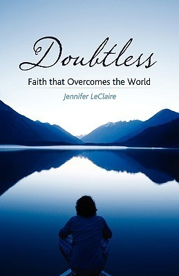 Doubtless: Faith That Overcomes the World Jennifer LeClaire